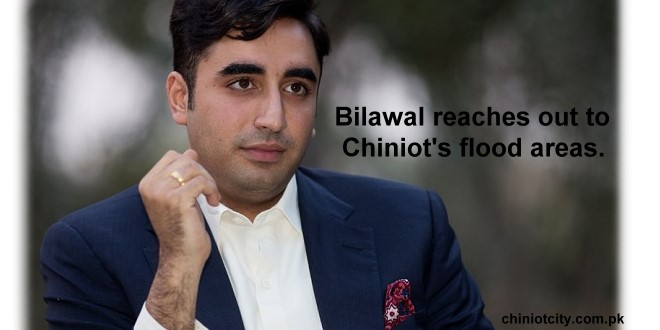 Bilawal reaches out to Chiniot's flood-hit areas