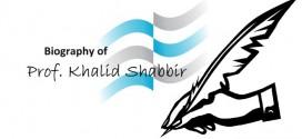 Biography of Prof.Khalid Shabbir