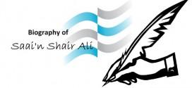 Biography of Saai'n Shair Ali