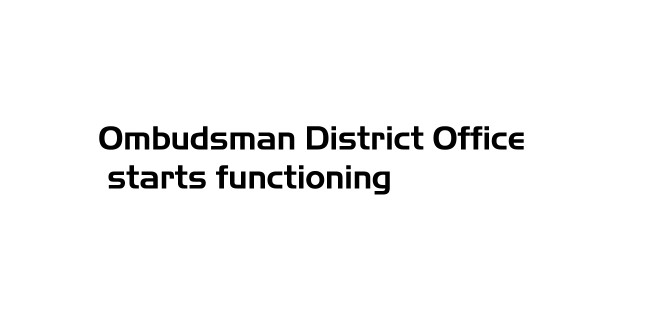 Ombudsman district office starts functioning